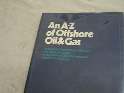 An A-Z of Offshore Oil & gas