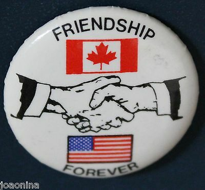 CANADA UNITED STATES FRIENDSHIP FOREVER pinback button USA Political Patriotic