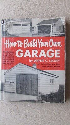 How to Build Your Own Garage : 1953 Popular Mechanics Step-by-Step Book