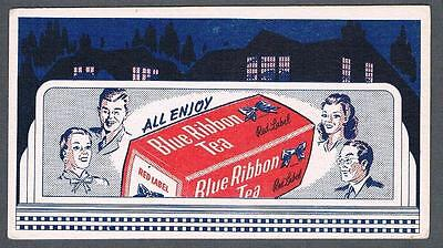 Original 1940's Blue Ribbon Tea Advertising Blotter #2