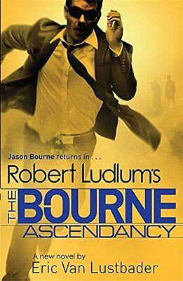Eric Van Lustbader __ Robert Ludlum's The Bourne  Ascendancy __ Brand New