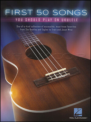 First 50 Songs You Should Play on Ukulele Chord & Melody Songbook Beatles Eagles