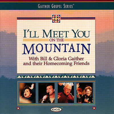 Bill & Gloria Gaither & Homecoming - I'll Meet You On The Mountain CD 1999