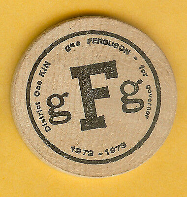 Vintage Wooden Nickel District 1 One Kin Canada Gus Ferguson For Governor 1972-3