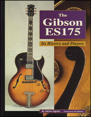 The Gibson ES175 History & Players Book Jazz Guitar by Adrian Ingram
