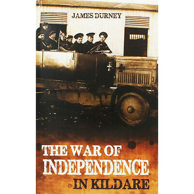 The War Of Independence In Kildare (Paperback), Non Fiction Books, Brand New