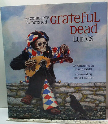 The Complete Annotated Grateful Dead Lyrics Book 1965-1995 Hardcover 2005.