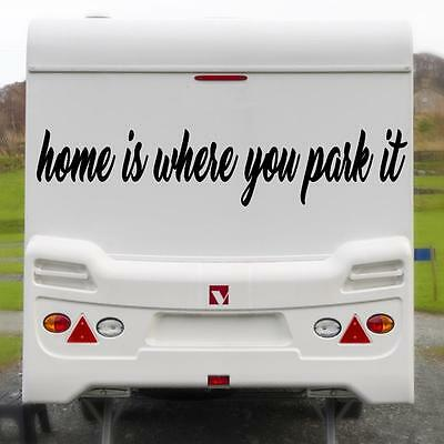 HOME IS WHERE YOUR PARK STICKER M Funny Caravan Bailey Swift Novelty Vinyl Decal