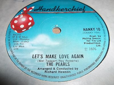 "The Pearls "" Let's Make Love Again "" 7"" Single 1976 Hanky 10 Excellent"