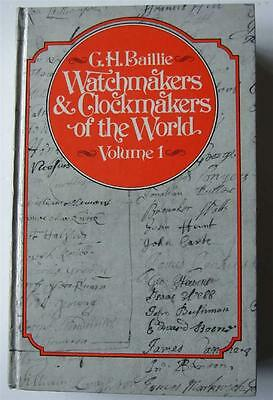 Watchmakers & Clockmakers of the World, Vol 1, Baillie, 1982, HBK