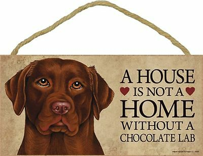 A House Is Not A Home CHOCOLATE LAB Retriever Dog 5x10 Wood SIGN Plaque USA Made