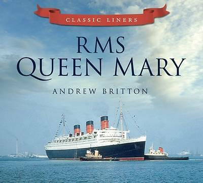 RMS Queen Mary; Paperback Book; Britton Andrew, 9780752479521
