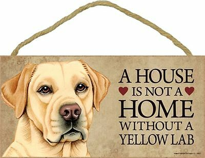 A House Is Not A Home YELLOW LAB Retriever Dog 5x10 Wood SIGN Plaque USA Made