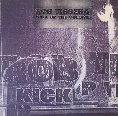 "ROB TISSERA ‎- Kick Up The Volume (12"") (VG-/G+)"