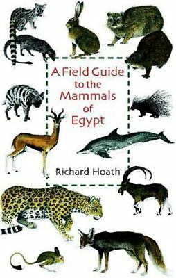 NEW - A Field Guide to the Mammals of Egypt by Hoath, Richard