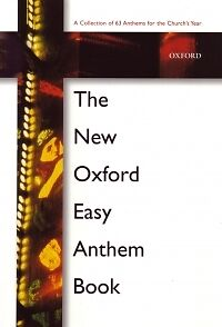 New Oxford Easy Anthem Book*