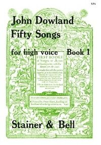 DOWLAND FIFTY SONGS BooK 1 HIGH VOICE