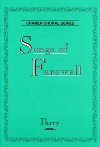 PARRY SONGS OF FAREWELL (6 Motets) SATB +