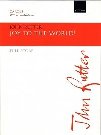 JOY TO THE WORLD Rutter Full Score