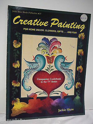 Creative Painting For Home Decor, Clothing & Gifts by Jackie Shaw- folk art