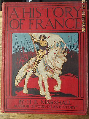 A HISTORY OF FRANCE by H.E. MARSHALL 1st ed. 1912 LARGE VOL. COLOUR PLATES VG