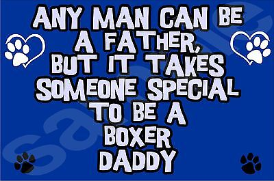 "MANN KANN BE A FATHER ""SOMEONE SPECIAL"" TO BE A BOXER DADDY Kühlschrank-Magnet"