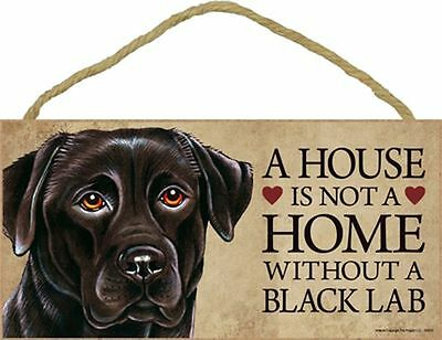 A House Is Not A Home BLACK LAB Retriever Dog 5x10 Wood SIGN Plaque USA Made
