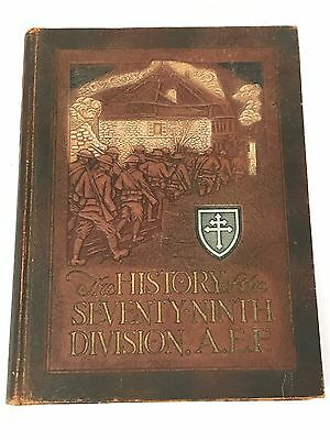 The History Of The Seventy Ninth Division AEF Book