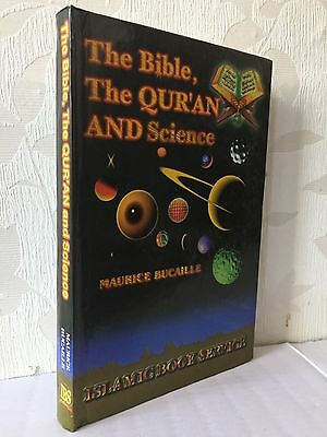 The Bible, The Quran and Science by Maurice Bucaille (Hardback).