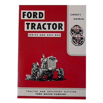 Owner's Manual for Ford Tractor Series 600 800 Years 1957-1962