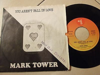 "MARK TOWER - YOU AREN'T FALL IN LOVE - 7"" 45 giri ITALO DISCO"