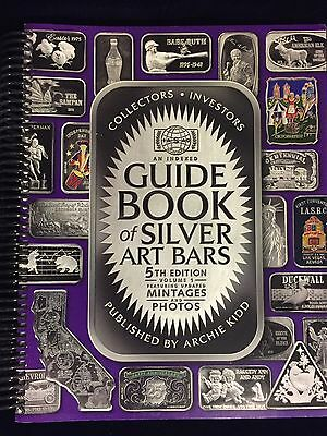 Guide Book of Silver Art Bars, 5th Edition 2007 by Archie Kidd