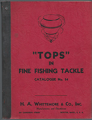 223 Page Tops Fine Fishing Tackle Catalogue 1954 H A Whittemore Catalog