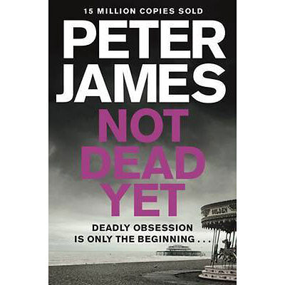 Not Dead Yet by Peter James (Paperback), Books, Brand New