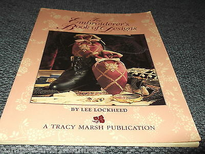 The Embroiderer's Book of Designs by Lee Lockheed Silk Ribbon projects to make
