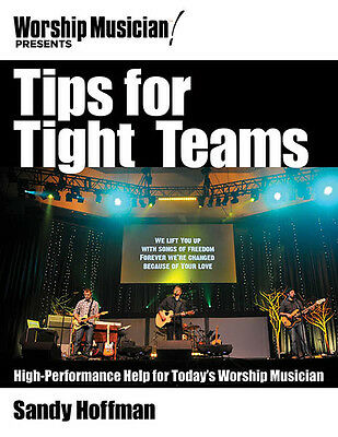 Tips for Tight Teams High-Performance Help for Today's Worship Musician Book NEW