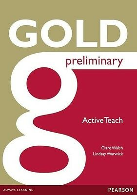 Gold Preliminary Active Teach. CD-ROM Clare Walsh