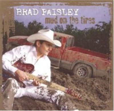 Brad Paisley-Mud On the Tires  CD NEW