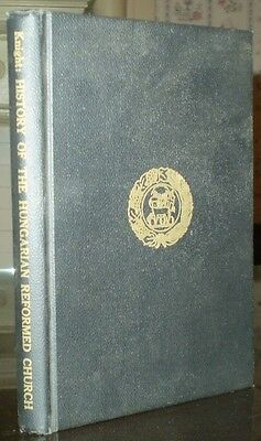 History Of The Hungarian Reformed Church, 1956, 1St Ed, Revesz