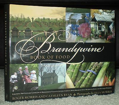 Rare, Signed, 1St Ed, 2009, The Brandywine Book Of Food, Pa & De, Wine, Cookery