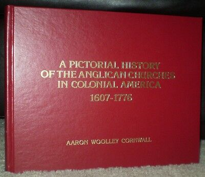 Pictorial History Of The Anglican Churches In Colonial America 1607-1776, 1St Ed