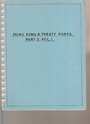 Hong Kong And Treaty Ports Part 2 Volume 1.  Guide To Cancels Etc