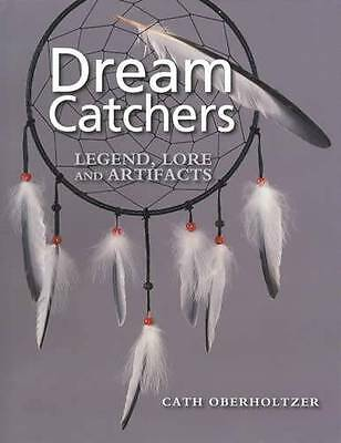 Native American Indian Dream Catchers: Legend, Lore Artifacts Reference