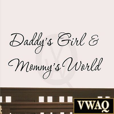 Daddy's Girl and Mommy's World Wall Decal Nursery Quotes Baby's Room Saying