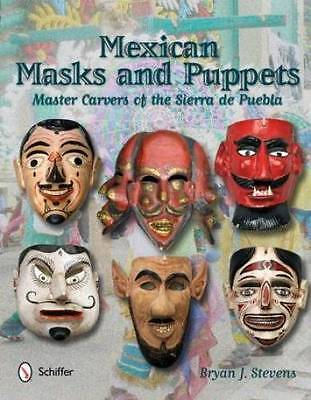 Mexican Masks, Puppets Collector Reference: Master Carvers of Puebla, Veracruz