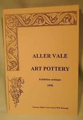 Aller Vale Art Pottery Exhibition Catalogue 1998 by Newton Abbot Museum (NEW)