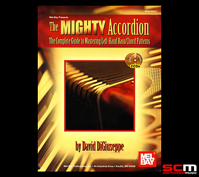 Mighty Accordion The Complete Guide To Mastering Left-Hand Bass/chord Patterns