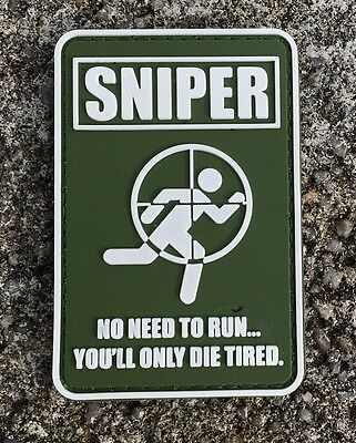 SNIPER NO NEED TO RUN... YOU`LL ONLY DIE TIRED PVC Fun Klett patch Abzeichen
