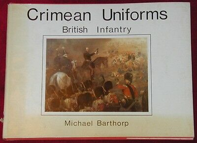 Crimean Uniforms British Infantry by M Barthorp. Pub 1974. Profusely illustrated