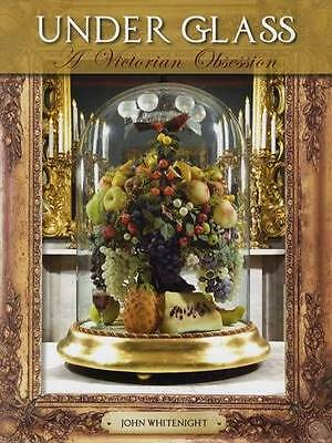 Victorian Glass Domes & Preserved Items 1837-1901: Decorative Arts Reference